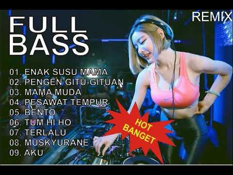 Dj Full Bass Ii Enak Susunya Mama Nonstop Breakbeat Terbaru 2019  Musik Hot Tiktok