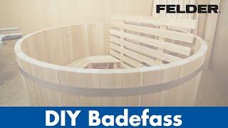 DIY Badefass aus Holz, produzieren mit FELDER® Holzbearbeitungsmaschinen