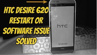 HTC DESIRE 620/620h/620g SOFTWARE ISSURE OR RESTART AND FIRMWARE FLASH 100% done