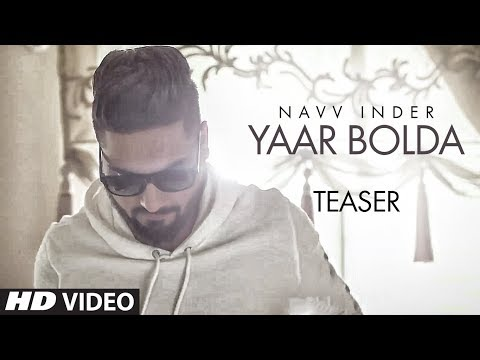 "Official Song Teaser: Yaar Bolda | ""Navv Inder"" 