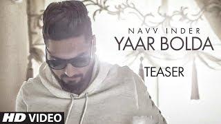 "Official Song Teaser: Yaar Bolda | ""Navv Inder"" | Full Video Song Releasing Soon | T-Series"