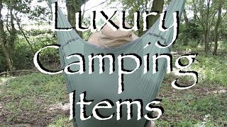 My Top Three Luxury Wild Camping Items.