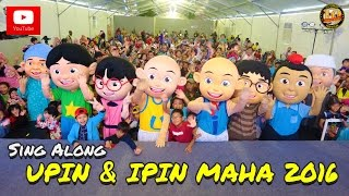 Download Upin & Ipin - Maha 2016 [Sing Along] Mp3