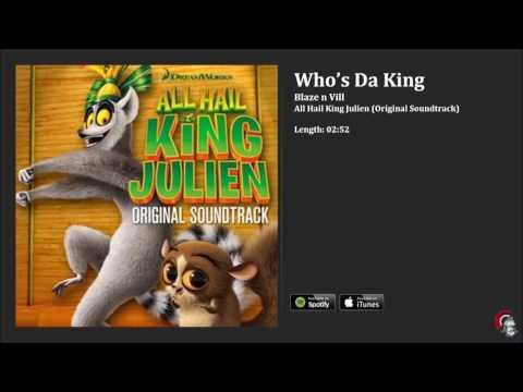 All Hail King Julien OST - Who's Da King