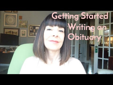 Writing An Obituary, Step 1: Getting Started