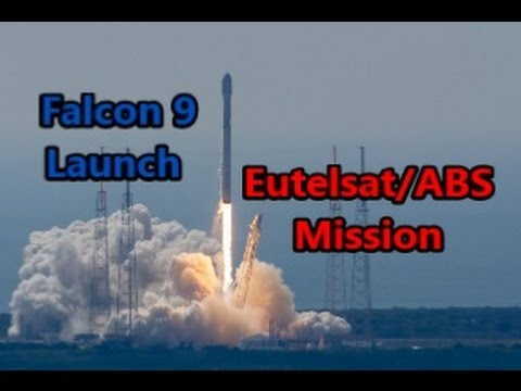 SpaceX's Falcon 9 Launch - Eutelsat/ABS Mission