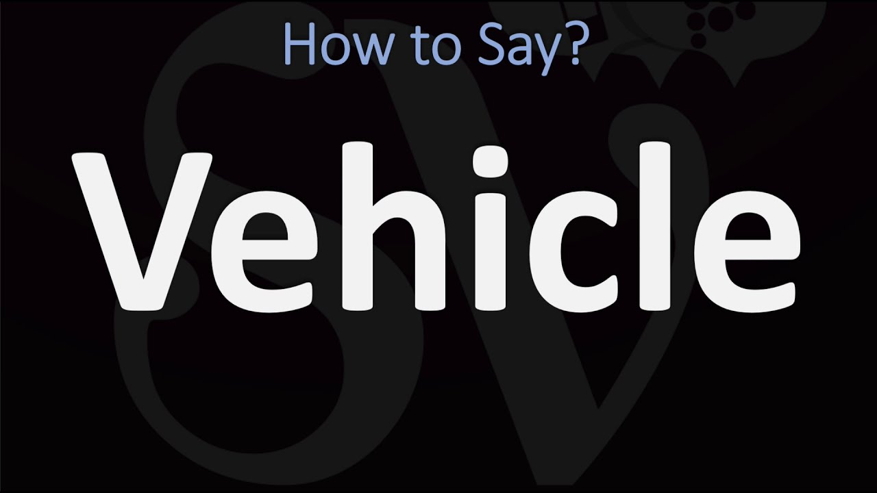 How to Pronounce Vehicle? (CORRECTLY)