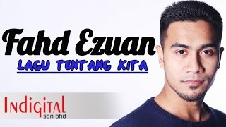 Fahd Ezuan - Lagu Tentang Kita (Official Lyric Video).mp3