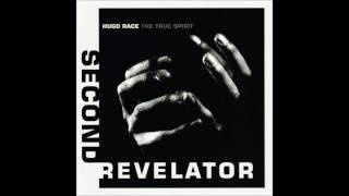 Hugo Race + True Spirit - Second Revelator [HD]