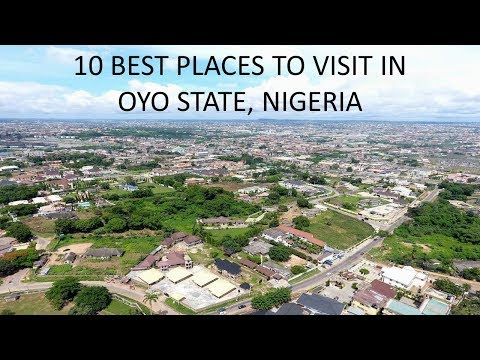 10 Best Places to Visit in OYO STATE, Nigeria