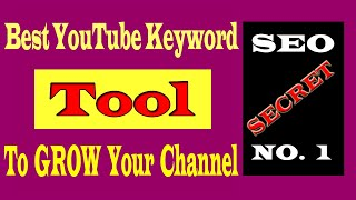 Best YouTube Keyword Tools To GROW Your Channel   FREE Youtube Keyword Research Tool 2020