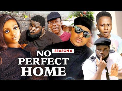 NO PERFECT HOME (SEASON 6) {TRENDING NEW MOVIE} - 2021 LATEST NIGERIAN NOLLYWOOD MOVIES