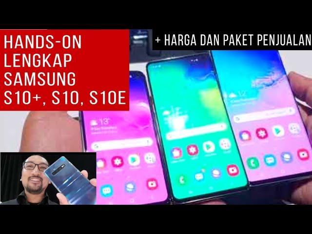 Hands-on Preview Lengkap Samsung Galaxy S10+, S10, dan S10e - Harga dan Paket Preorder - Indonesia