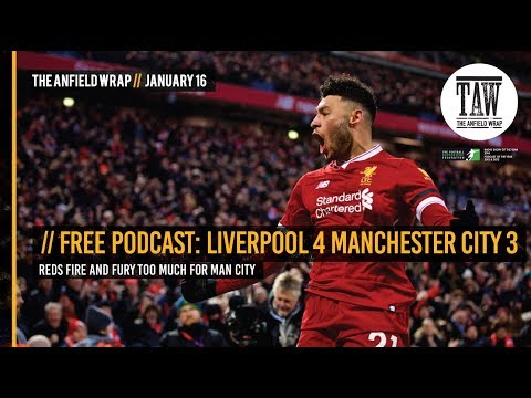Free Podcast: Reds Fire And Fury Too Much For Man City