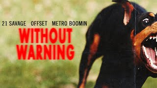 Metro Boomin, Offset & 21 Savage - Without Warning (Full Mixtape)