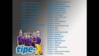 BEST 35 LAGU TERPOPULER TIPE-X FULL ALBUM