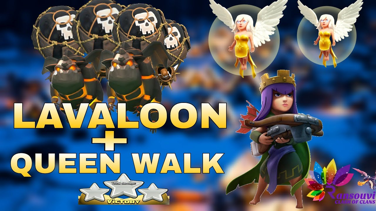 lavaloon queen walk th9 3 stars war attack strategy clash of clans youtube - Stars War