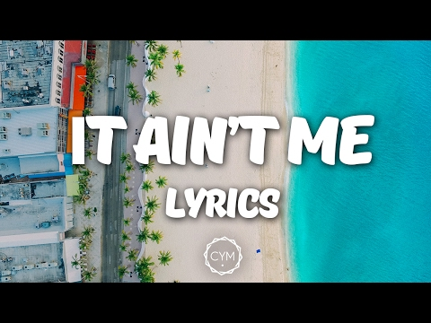 Kygo, Selena Gomez  It Aint Me Lyrics