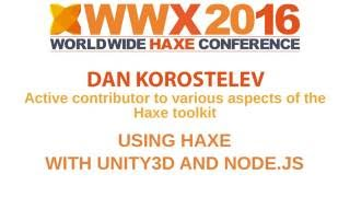 """Using Haxe with Unity3D and node.js"" by Dan Korostelev"