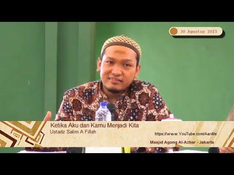 Ustadz Salim A Fillah: Ketika Aku dan Kamu Menjadi Kita