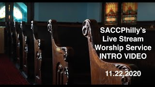 SACCPhilly's Live Stream Worship Service Intro Video 11 22 20