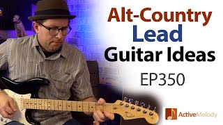 Alt-Country Style Lead Guitar Lesson - Improvising Ideas - EP350
