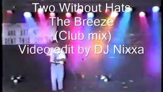Two Without Hats - The Breeze (Club mix)