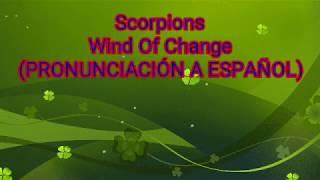 Scorpions - Wind Of Change (PRONUNCIACION A ESPAÑOL)