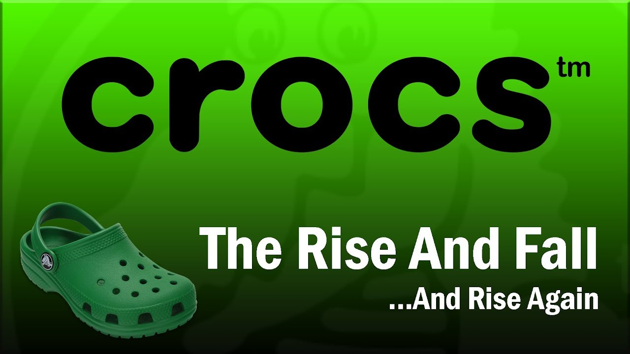 Crocs The Rise And Fall And Rise Again Youtube