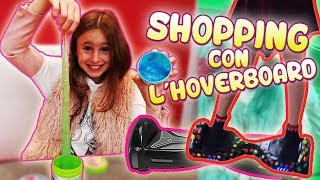 SHOPPING CON L'HOVERBOARD #4 - Charlotte M. | Hoverboard Shopping with Charlotte  #4