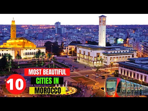 10 Most Beautiful Cities in Morocco - Best Cities to Visit in Morocco