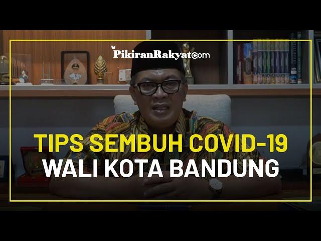Setelah 8 Hari Jalani Isolasi, Wali Kota Bandung Oded M Danial Bagikan Tips Sembuh dari Covid-19