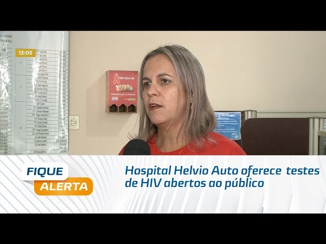 Hospital Helvio Auto oferece  testes de HIV abertos ao público nesta sexta-feira