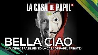 Baixar Bella Ciao - Claudinho Brasil Remix (La Casa de Papel Tribute)