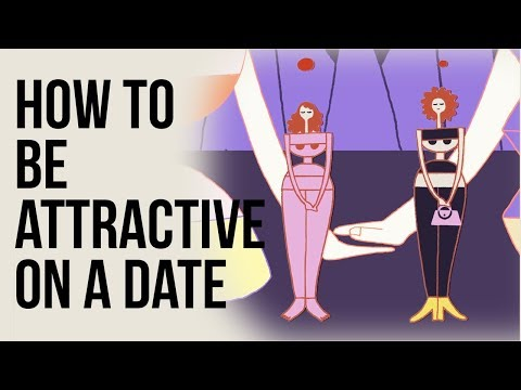 How to Be Attractive on a Date