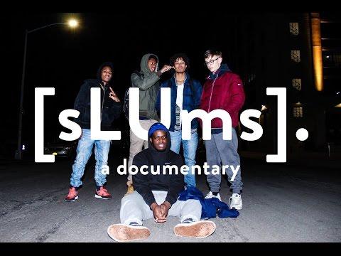 [sLUms]. | A Documentary