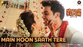 Download Video Main Hoon Saath Tere - Arijit Singh |Shaadi Mein Zaroor Aana|Rajkummar Rao,Kriti Kharbanda|KAG-Jam8 MP3 3GP MP4