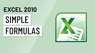Excel 2010: Simple Formulas