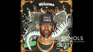 Chris Echols - Cutty Prod by Nino