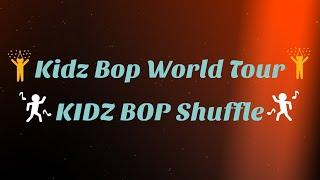 Kidz Bop World Tour- KIDZ BOP Shuffle (Lyrics)