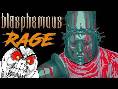 Blasphemous Rage Montage!