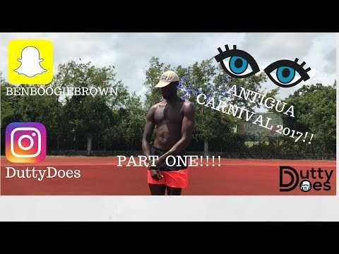 DuttyDoes: ANTIGUA CARNIVAL + HOLIDAY 2017- PART 1 (CARIBBEA