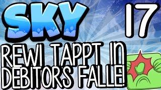 🌤️ REWI TAPPT IN DEBITORS FALLE! 🌤️ - MINECRAFT SKY #17 | GAMERSTIME