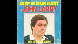 John Larry - Diep in mijn hart