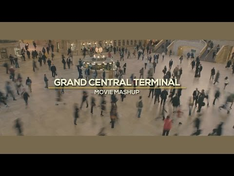 GRAND CENTRAL TERMINAL | MOVIE MASHUP