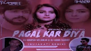 Bewafa Tune Mujko Pagal Kar Diya (Gujarati Remix)Dj Harsh Velanja nd Dj Har.mp3