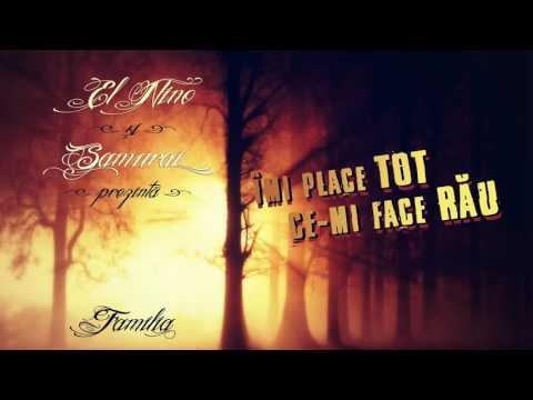 El Nino & Samurai - IMI PLACE TOT CE-MI FACE RAU (prod. Criminalle)