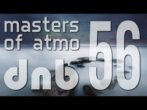 Masters Of Atmospheric Drum And Bass Vol. 56