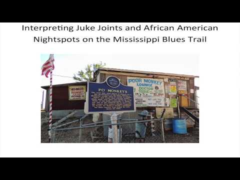 Interpreting Juke Joints and African American Nightspots on the Mississippi Blues Trail