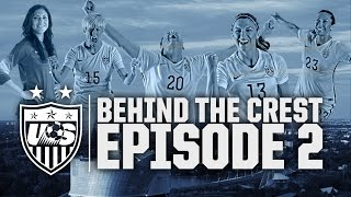Behind The Crest: Ep. 2 - #USWNT in Canada
